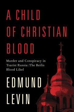A Child of Christian Blood (eBook, ePUB) - Levin, Edmund