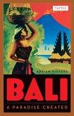Bali: A Paradise Created (eBook, ePUB)
