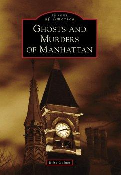 Ghosts and Murders of Manhattan (eBook, ePUB) - Gainer, Elise
