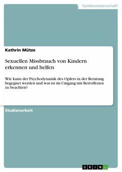 Sexuellen Missbrauch von Kindern erkennen und helfen (eBook, PDF)