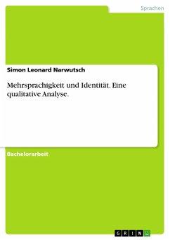 Mehrsprachigkeit und Identität. Eine qualitative Analyse. (eBook, PDF)