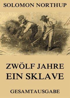 Zwölf Jahre Ein Sklave (eBook, ePUB)
