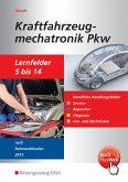 Kraftfahrzeugmechatronik PKW. Schülerband. Lernfelder 5-14