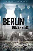 Berlin unzensiert (eBook, ePUB)