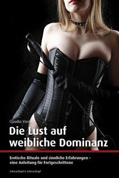 Die Lust auf weibliche Dominanz (eBook, ePUB) - Varrin, Claudia