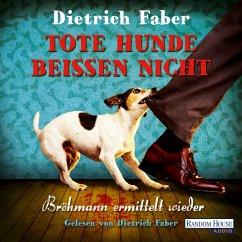 Tote Hunde beißen nicht / Henning Bröhmann Bd.3 (MP3-Download) - Faber, Dietrich