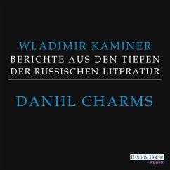 Daniil Charms - Berichte aus den Tiefen der russischen Literatur (MP3-Download) - Kaminer, Wladimir