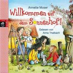 Willkommen auf dem Sonnenhof! / Sonnenhof Bd.1 (MP3-Download) - Moser, Annette
