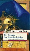 Der Schatz des Preußenkönigs (eBook, PDF)