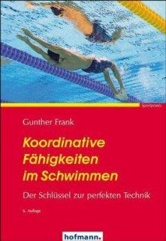 Koordinative Fähigkeiten im Schwimmen - Frank, Gunther