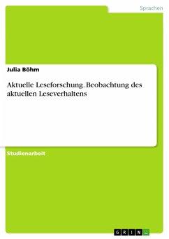 Aktuelle Leseforschung. Beobachtung des aktuellen Leseverhaltens (eBook, PDF)