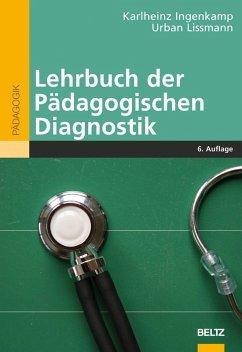 Lehrbuch der Pädagogischen Diagnostik (eBook, PDF) - Lissmann, Urban; Ingenkamp, Karl-Heinz