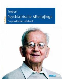 Psychiatrische Altenpflege (eBook, PDF) - Trebert, Martin