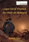 Caspar David Friedrich. (eBook, ePUB)