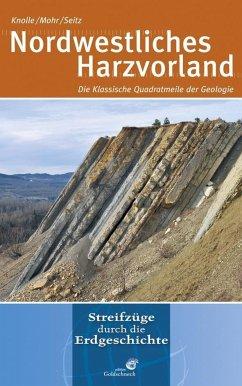 Nordwestliches Harzvorland - Knolle, Friedhart; Mohr, Stefan; Seitz, Marion