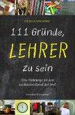 111 Gründe, Lehrer zu sein (eBook, ePUB)