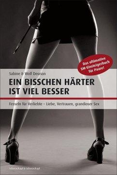 Ein bisschen härter ist viel besser (eBook, ePUB) - Deunan, Sabine; Deunan, Wolf
