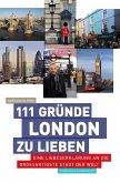 111 Gründe, London zu lieben (eBook, ePUB)