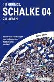 111 Gründe, Schalke 04 zu lieben (eBook, ePUB)