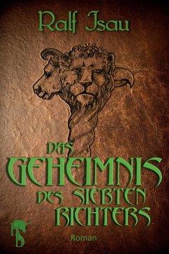Das Geheimnis des siebten Richters (eBook, ePUB) - Isau, Ralf