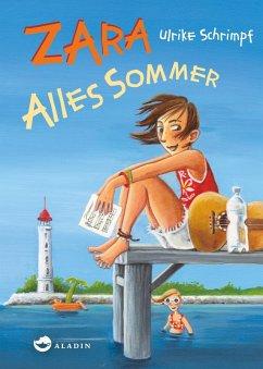 Zara - Alles Sommer (eBook, ePUB) - Schrimpf, Ulrike