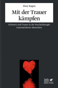 Mit der Trauer kämpfen (eBook, PDF) - Kogan, Ilany