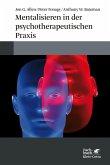 Mentalisieren in der psychotherapeutischen Praxis (eBook, PDF)
