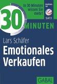 30 Minuten Emotionales Verkaufen (eBook, ePUB)
