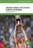 Zwischen Abseits und Jenseits - Fußball und Religion (eBook, PDF)