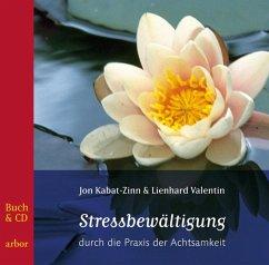 Stressbewältigung durch die Praxis der Achtsamkeit - Kabat-Zinn, Jon; Valentin, Lienhard