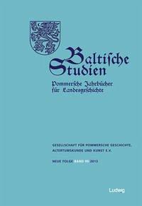 Baltische Studien, Pommersche Jahrbücher für Landesgeschichte. Band 99 NF