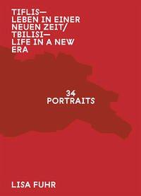 Tiflis - Leben in einer neuen Zeit - Life in a New Era - Fuhr, Lisa