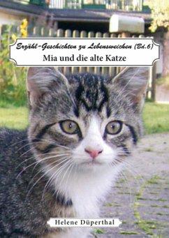 Erzähl-Geschichten zu Lebensweichen 06. Mia und...