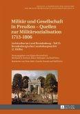 Militär und Gesellschaft in Preußen - Quellen zur Militärsozialisation 1713-1806