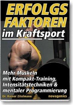 Erfolgsfaktoren im Kraftsport - Zitelmann, Rainer