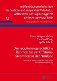 Der regulierungsrechtliche Rahmen für ein Offshore-Stromnetz in der Nordsee