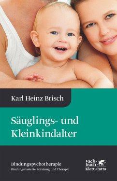 Säuglings- und Kleinkindalter (eBook, PDF) - Brisch, Karl Heinz