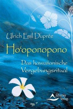 Ho'oponopono (eBook, ePUB) - Duprée, Ulrich Emil