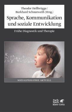 Sprache, Kommunikation und soziale Entwicklung (eBook, PDF) - Schneeweiß, Burkhard; Hellbrügge, Theodor