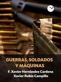 Guerras, soldados y máquinas (eBook, ePUB)