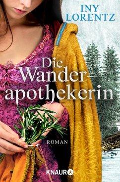 Die Wanderapothekerin / Wanderapothekerin Bd.1 (eBook, ePUB) - Lorentz, Iny