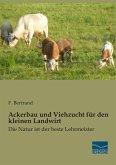 Ackerbau und Viehzucht für den kleinen Landwirt