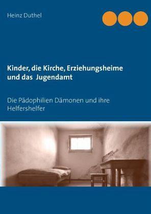 Kinder - Katholische Kirche-Erziehungsheime- Jugendamt - Duthel, Heinz
