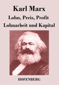 Lohn, Preis, Profit / Lohnarbeit und Kapital - Karl Marx