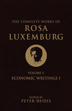 The Complete Works of Rosa Luxemburg, Volume I: Economic Writings 1 - Luxemburg, Rosa