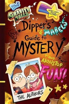 Gravity Falls Dipper's and Mabel's Guide to Mystery and Nonstop Fun! - Renzetti, Rob; Houghton, Shane