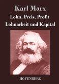 Lohn, Preis, Profit / Lohnarbeit und Kapital