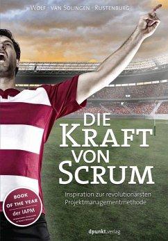 Die Kraft von Scrum (eBook, PDF) - Wolf, Henning; Rustenburg, Eelco; Solingen, Rini van