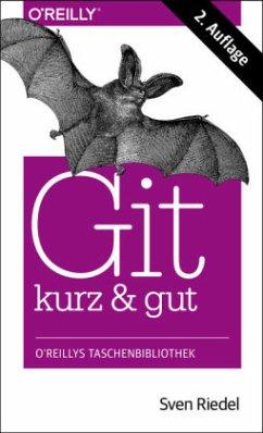 Git - kurz & gut - Riedel, Sven