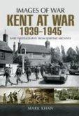 Kent at War 1939 to 1945